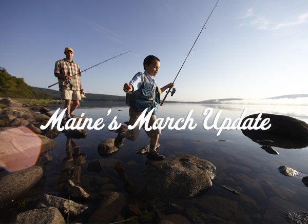 Maine March Update