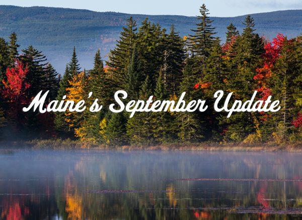 Maine's September Update