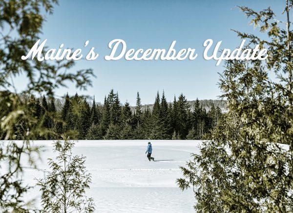 Maine's December Update